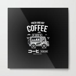 Fresh and Hot Coffee Food Truck Metal Print