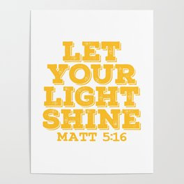 "A Shining Tee For A Wonderful You Saying ""Let Your Light Shine Matt 5:16"" T-shirt Design Glowing Poster"