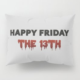 The Bloody Friday Pillow Sham