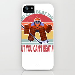 You Can't Beat Me Ice Hockey Goalie  iPhone Case