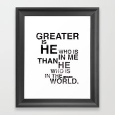 Greater is He Framed Art Print