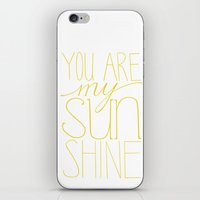 you are my sunshine iPhone & iPod Skins featuring Sunshine by Letter and Line Studio