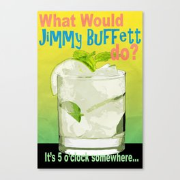 What would Jimmy Buffett do? Canvas Print