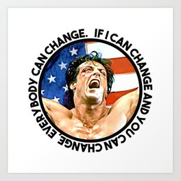 If I can change and you can change, everybody can change. Art Print