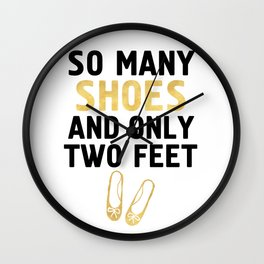 SO MANY SHOES AND ONLY TWO FEET - Fashion quote Wall Clock