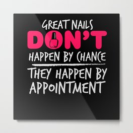 Great nails happen by appointment - Nail Design Metal Print