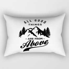 All Good Things are From Above Rectangular Pillow