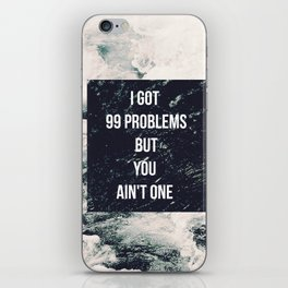 99 Problems iPhone Skin
