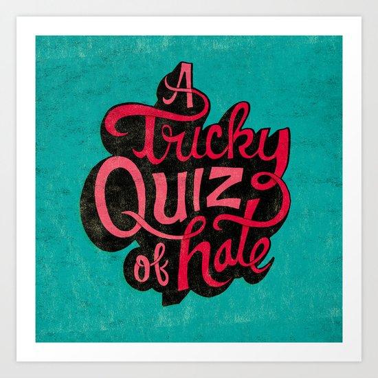 Quiz of Hate Art Print