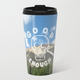 Good Enough - Demotivational Poster Travel Mug