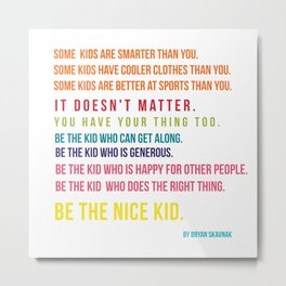 Be the nice kid #minimalism #colorful Metal Print