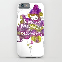 Personality or Disorder iPhone Case