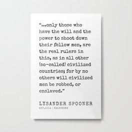14    | Lysander Spooner | Lysander Spooner Quotes | 200608 Metal Print