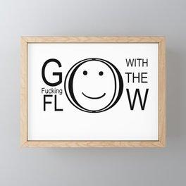 Go With The Fucking Flow Framed Mini Art Print