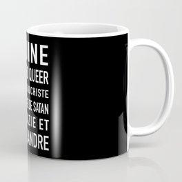 Gouine anarcho queer islamo-gauchiste féminazie et cismisandre Coffee Mug