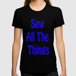 Sew All the Things in Blue T-shirt