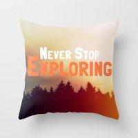 never stop exploring Throw Pillows featuring Never Stop Exploring by Josrick