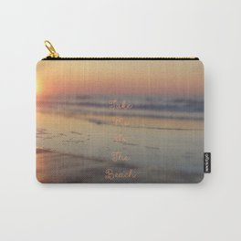 Take me to the beach Carry-All Pouch