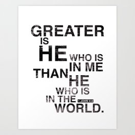 Greater is He Art Print