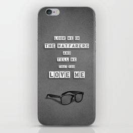 LOOK ME IN THE WAYFARERS iPhone Skin