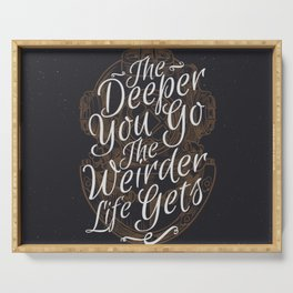The Deeper You Go Serving Tray