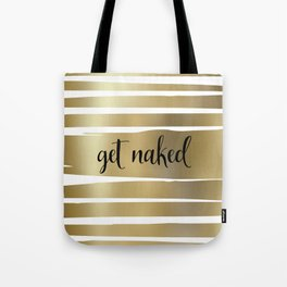 Get Naked, Gold, Striped, Abstract Tote Bag