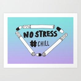 No Stress, Chill Art Print