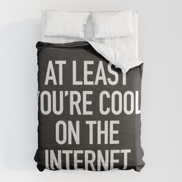 At Least You're Cool on the Internet Comforters