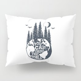 You Can Change The World. Earth Pillow Sham