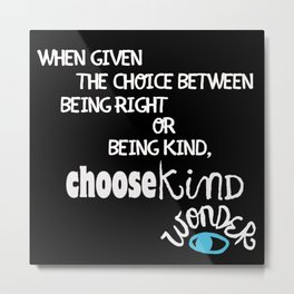 "Reverse ""Be Kind "" Quote from Wonder Metal Print"