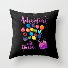 Adventure is out there. Up Throw Pillow