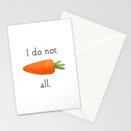I Do Not Carrot All Stationery Cards