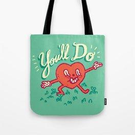 You'll Do Tote Bag