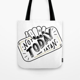 Not Today, Satan Tote Bag
