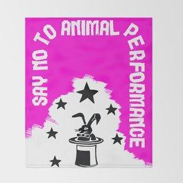 Say NO to Animal Performance -Rabbit Throw Blanket