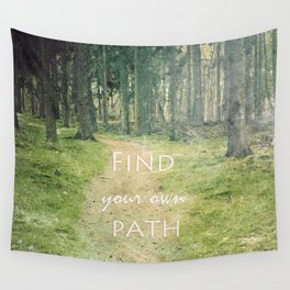 Find your own Path Wall Tapestry