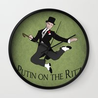putin Wall Clocks featuring Putin on the Ritz by Ellie the Animator