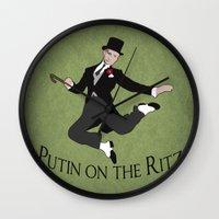 putin Wall Clocks featuring Putin on the Ritz by Ellie Bockert Augsburger