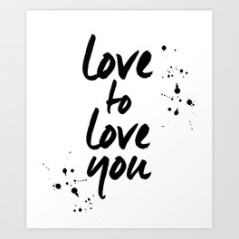 Love to Love You Art Print