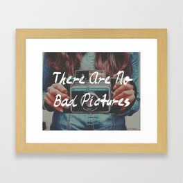 There are no Bad Pictures Framed Art Print