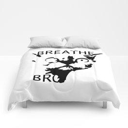 Breathe, Bro Comforters