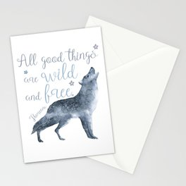 All Good Things Are Wild and Free Stationery Cards