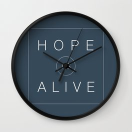 HOPE IS ALIVE Wall Clock