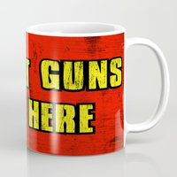 borderlands Mugs featuring WE GOT GUNS OVER HERE by Resistance