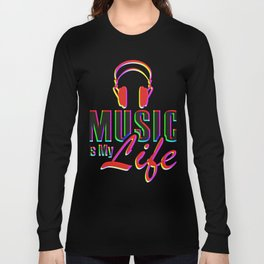 Music Is My Life Colorful Long Sleeve T-shirt