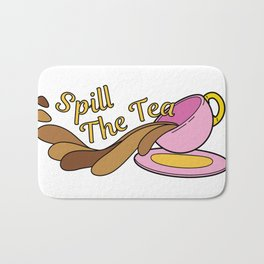 Spill The Tea Bath Mat