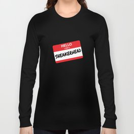 Hello I Am A Sneakerhead Long Sleeve T-shirt