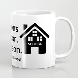 He who opens a school door, closes a prison. Coffee Mug