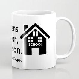 He who opens a school door, closes a prison. Coffee Mug