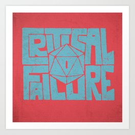 Critical Failure Art Print